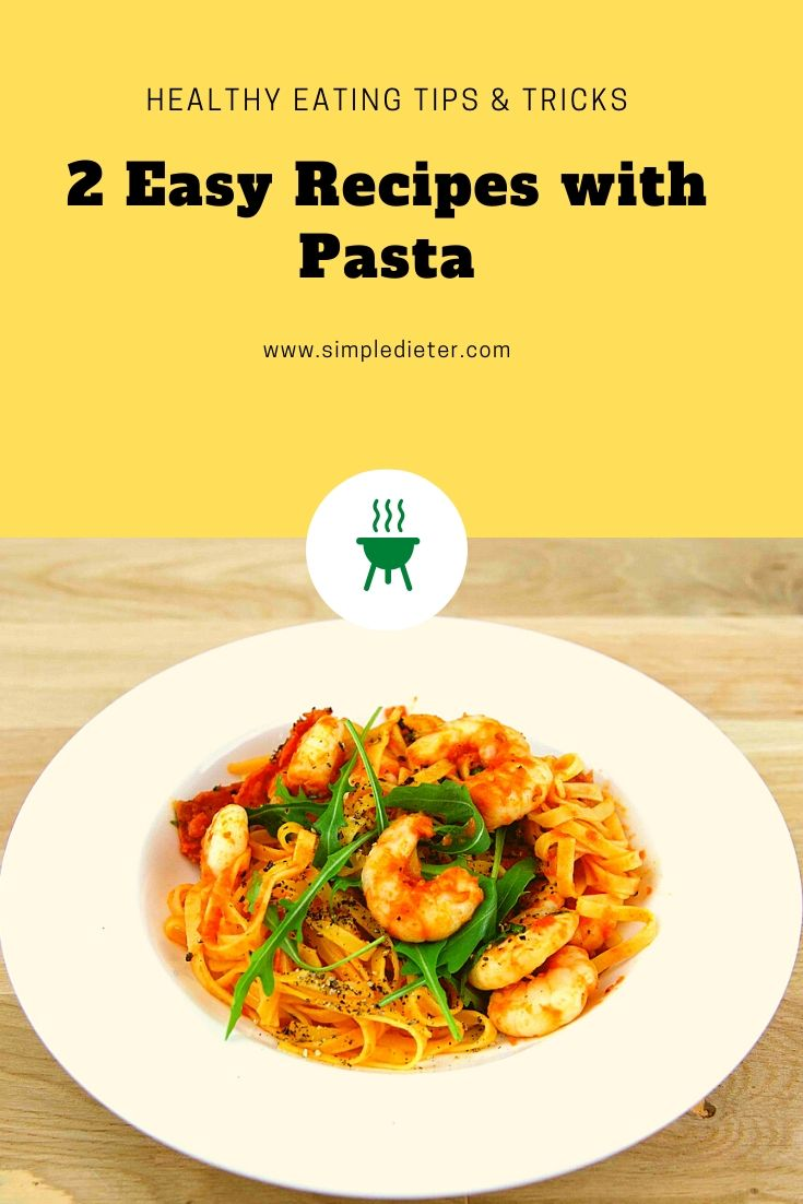 2 Easy Recipes with Pasta