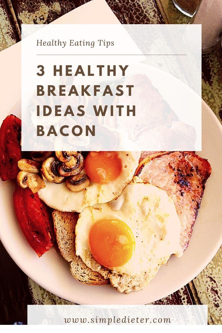 3 Healthy Breakfast Ideas with Bacon