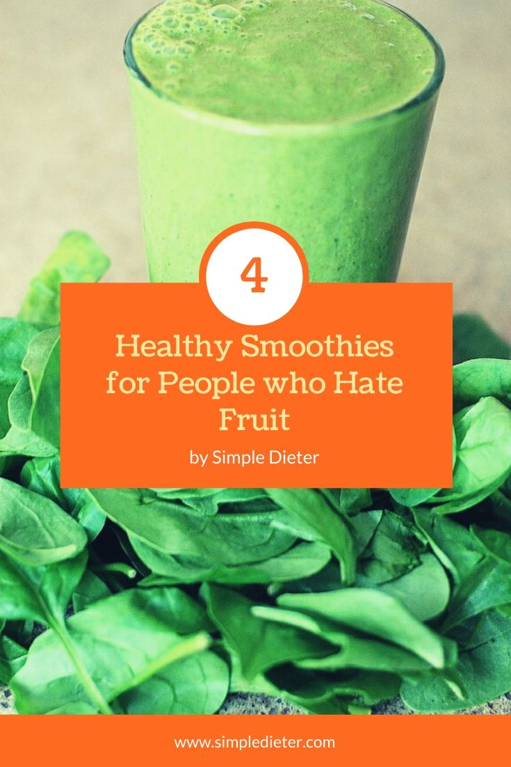 4 Healthy Smoothies for People who Hate Fruit